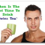 When To Drink Detox Tea?