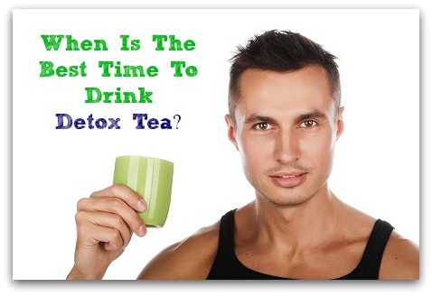 when to drink detox tea