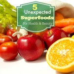 5 Unexpected Super foods that Promote Beauty and Health